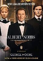 Albert Nobbs: A Novella by George Moore