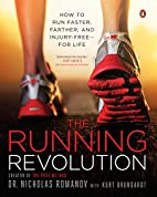 The Running Revolution: How to Run Faster,…