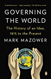 Mazower, Mark: Governing the World: The History of an Idea, 1815 to the Present