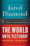 Diamond, Jared: The World Until Yesterday: What Can We Learn from Traditional Societies?
