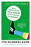 Anderson, Chris: The Numbers Game: Why Everything You Know About Soccer Is Wrong
