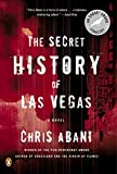 Abani, Chris: The Secret History of Las Vegas: A Novel