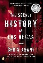 The Secret History of Las Vegas: A Novel by…