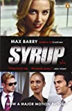 Barry, Max: Syrup: A Novel (movie tie-in)