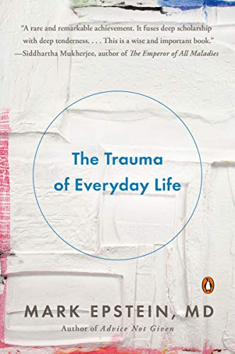 Learn more about the book, The Trauma of Everyday Life