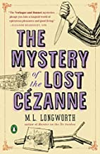 The Mystery of the Lost Cezanne by M. L.…
