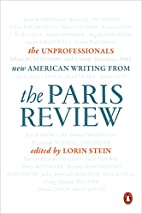 The Unprofessionals: New American Writing…