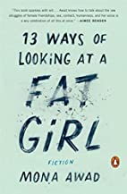 13 Ways of Looking at a Fat Girl by Mona…