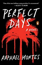 Perfect Days: A Novel by Raphael Montes