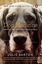 Dog Medicine: How My Dog Saved Me from…