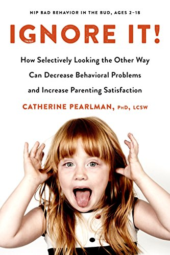 ignore-it-how-selectively-looking-the-other-way-can-decrease-behavioral-problems-and-increase-parenting-satisfaction