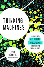 Thinking Machines: The Quest for Artificial…