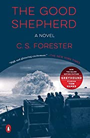 The Good Shepherd: A Novel by C. S. Forester
