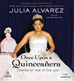 Julia Alvarez: Once Upon a Quinceanera: Coming of Age in the USA