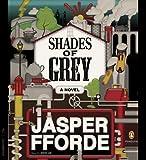 Fforde, Jasper: Shades of Grey: A Novel