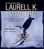 Hamilton, Laurell K.: Blue Moon Unabridged CDs (Anita Blake, Vampire Hunter, No 8)