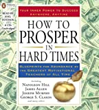 Hill, Napoleon: How to Prosper in Hard Times