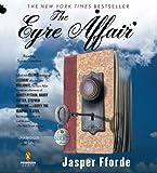 Jasper Fforde: The Eyre Affair Thursday Next Novels Publisher: Penguin Audio; Unabridged edition