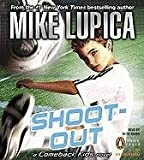 Lupica, Mike: Shoot-Out: A Comeback Kids Novel