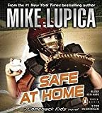 Lupica, Mike: Safe at Home: A Comeback Kids Novel