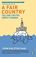 A Fair Country: Telling Truths About Canada&hellip;
