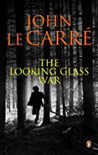 The Looking-Glass War by John le Carré