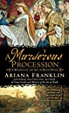 Franklin, Ariana: A Murderous Procession - A Mistress Of The Art Of Death Novel