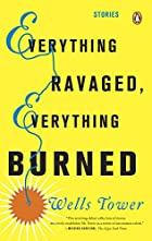 Everything Ravaged Everything Burned by…