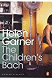 Helen Garner: Modern Classics The Childrens Bach