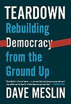 Teardown: Rebuilding Democracy from the…