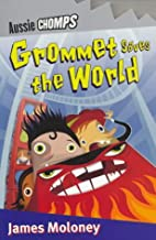Grommet Saves the World (Aussie Chomps) by…