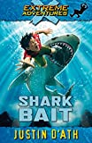 D'Ath, Justin: Shark Bait (Extreme Adventures (Puffin Books))