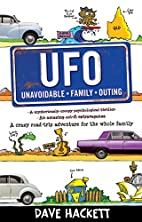UFO (Unavoidable Family Outing) by Dave…