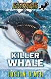 D&#39;Ath, Justin: Killer Whale: Extreme Adventures