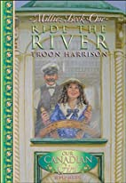 Ride the River by Troon Harrison