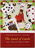 Tagore, Rabindranath: The Land of Cards: Stories, Poems and Plays for Children, (PB)