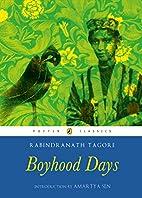 Boyhood Days by Rabindranath Tagore