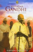 Puffin Lives: Mahatma Gandhi: The Father of…