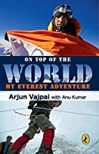 On Top of the World: My Everest Adventure by…