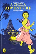 Girls of India: A Chola Adventure by Anu…
