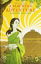 Girls of India: A Mauryan Adventure by…