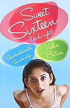 Sweet Sixteen (Yeah, Right!) by Vibha Batra