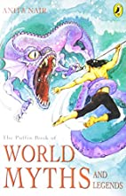 The Puffin Book of World Myths and Legends…