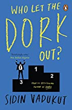 Who Let the Dork Out? by Sidin Vadukut