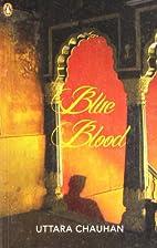 Blue Blood by Uttara Chauhan
