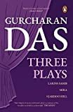 Gurcharan Das: Three Plays: Larins Sahib, Mira, 9 Jakhoo Hill