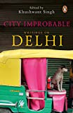 Khushwant Singh: City Improbable: Writings on Delhi
