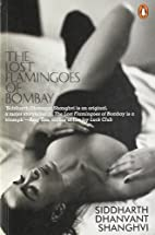 The Lost Flamingos of Bombay by Shanghvi