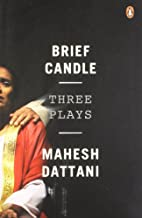 Brief Candle: Three Plays by Mahesh Dattani