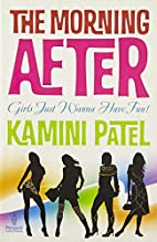 The Morning After by Kamini Patel
